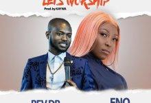 Photo of Eno Barony – Lets Worship ft. Rev. Dr Abbeam Amponsah