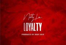 Photo of Natty Lee – Loyalty (Prod. by Body Beatz)