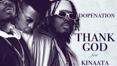 Photo of DopeNation – Thank God Ft Kofi Kinaata