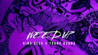 Photo of [Music] King Beck x Young Burna – Weed Up