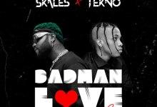 Photo of Skales – Badman Love (Remix) ft. Tekno