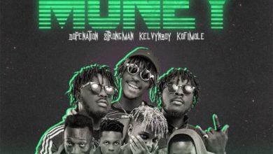 Photo of Tubhani Muzik – Money Ft Strongman x Kelvynboy x Kofi Mole & DopeNation