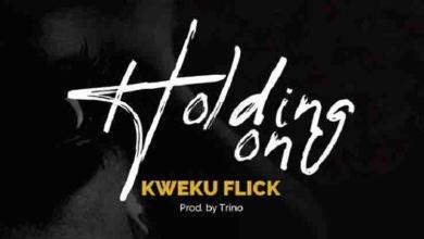 Photo of Kweku Flick – Holding On (Prod By Trino)