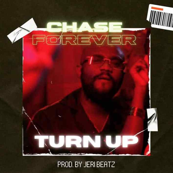 Turn Up by Chase Forever