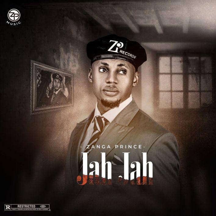 [Music] Zanga Prince – Jah Jah