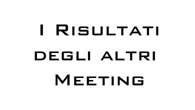 Photo of I risultati degli altri Meeting
