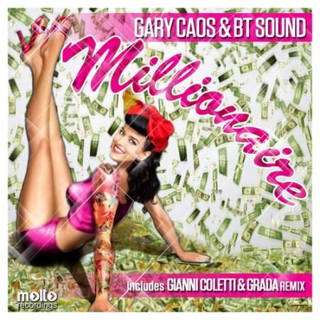 Gary Caos & BT Sound – Millionaire (Grada & Gianni Coletti Remix)