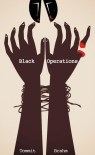 Black Operations by Tommit Brahm