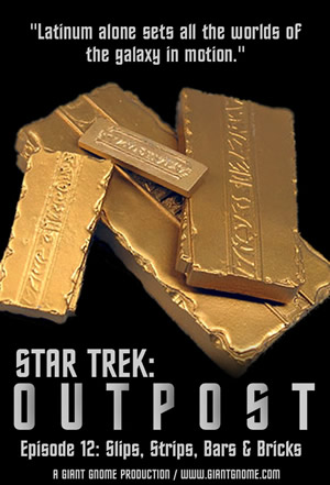 Star Trek: Outpost - Episode 12 - Slips, Strips, Bars and Bricks
