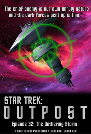 Star Trek: Outpost - Episode 32 - The Gathering Storm