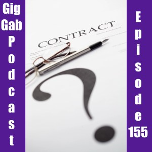 Contract with a Question Mark - Gig Gab Podcast 155