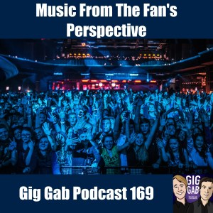 Picture of a crowd at a bar with the text Music from the fan's perspective - Gig gab podcast 169