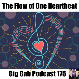Heart inside of Treble Clef – The Flow of One Heartbeat – Gig Gab Podcast 175
