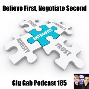 "The puzzle of Integrity, with text ""Believe First, Negotiate Second – Gig Gab Podcast 185"""