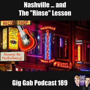 """Always Be Performing"" in downtown Nashville at night, with text Nashville and The ""Rinse"" Lesson – Gig Gab Podcast 189"