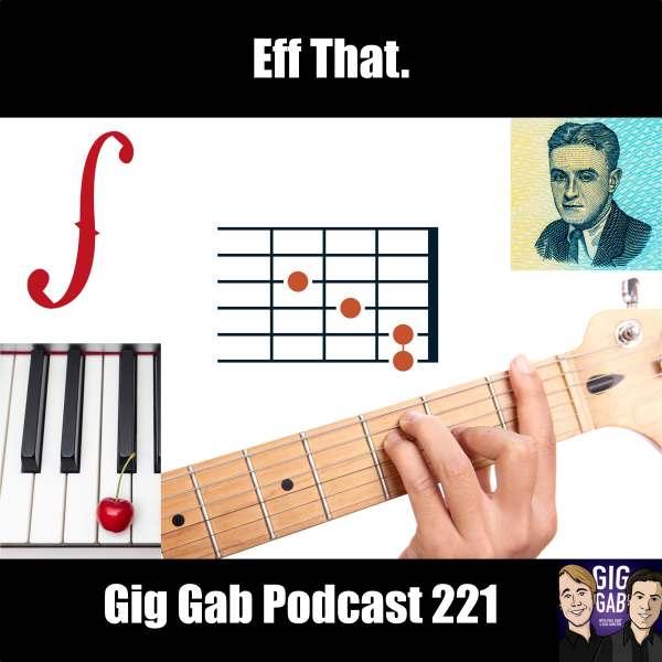 Eff That –Gig Gab Podcast 221