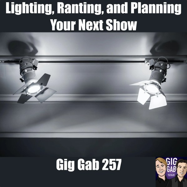 Image of lighting cans on ceiling with text Lighting, Ranting, & Planning Your Next Show — Gig Gab 257