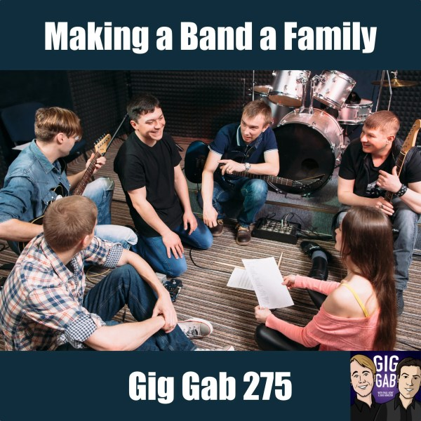 "Gig Gab 275 Episode Image — musicians sitting in a circle ""Making a Band a Family"""