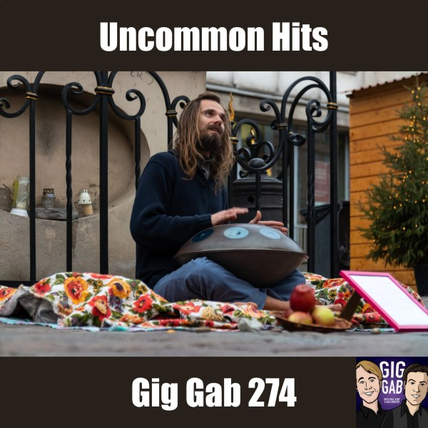"Gig Gab 274 episode image. Musician playing some obscure instrument with text ""Uncommon Hits"""
