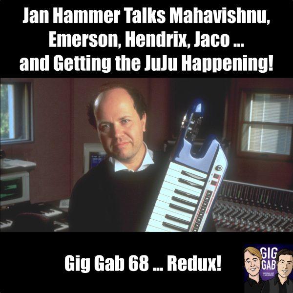 Jan Hammer Talks Mahavishnu, Emerson, Hendrix, Jaco … and Getting the JuJu Happening! —Gig Gab 68 Revisited Episode Image