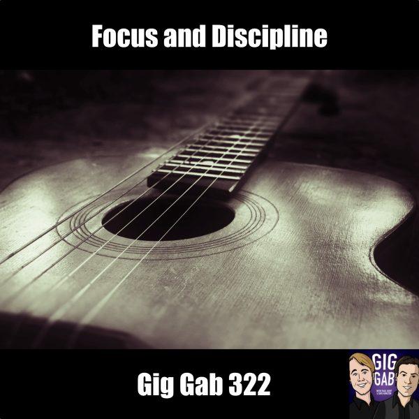 Focus and Discipline —Gig Gab 322 episode image
