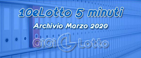 Archivio 10eLotto 5 minuti di Marzo 2020