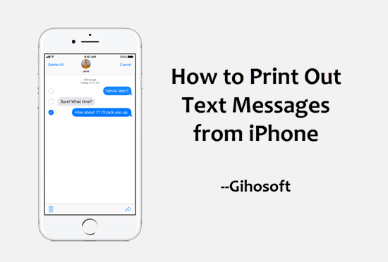 How to Print Text Messages from iPhone Xs/X/8/7/6S for Court