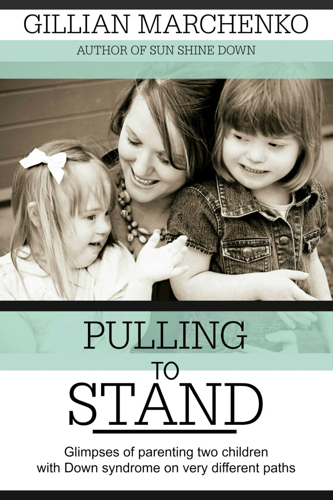 Introducing my monthly newsletter and a free ebook gillian marchenko introducing my monthly newsletter and a free ebook download pulling to stand glimpses of parenting two children with down syndrome on very different paths fandeluxe Epub