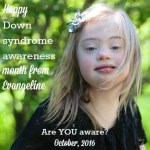 October is Down syndrome Awareness Month – Get Involved!