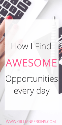 How I find awesome opportunities every day