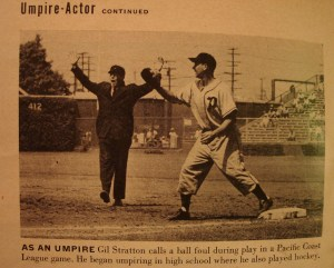 As an Umpire Gil Stratton calls a ball foul during play in a Pacific Coast League game. He began umpiring in high school where he also played hockey. From LIFE Magazine