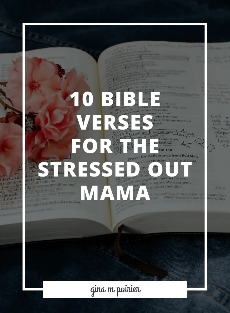Inspirational Quotes For Stressed Moms: 10 Bible Verses For The Stressed Out Mama