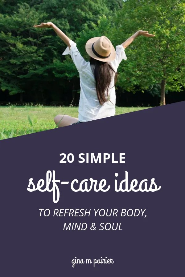 20 Simple Self-Care Ideas to Refresh Your Body, Mind & Soul