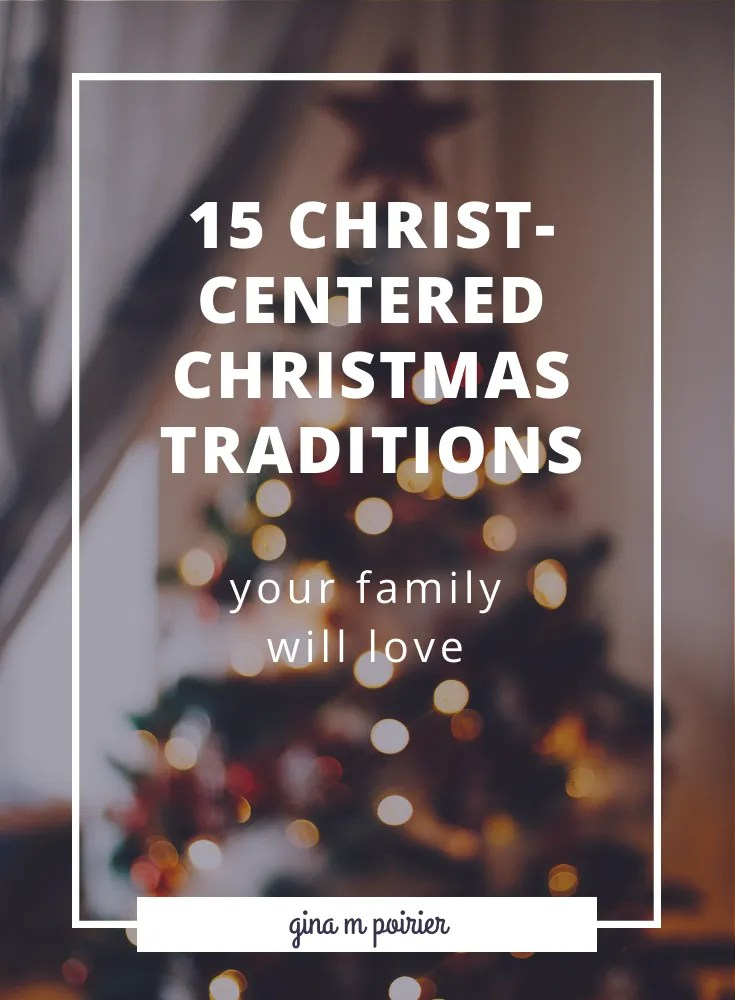 15 Christ-Centered Christmas Tradition Ideas