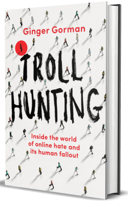 Troll Hunting, Ginger Gorman
