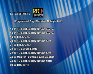 Oggi su RTC Telecalabria – Programmazione del 18 luglio 2018