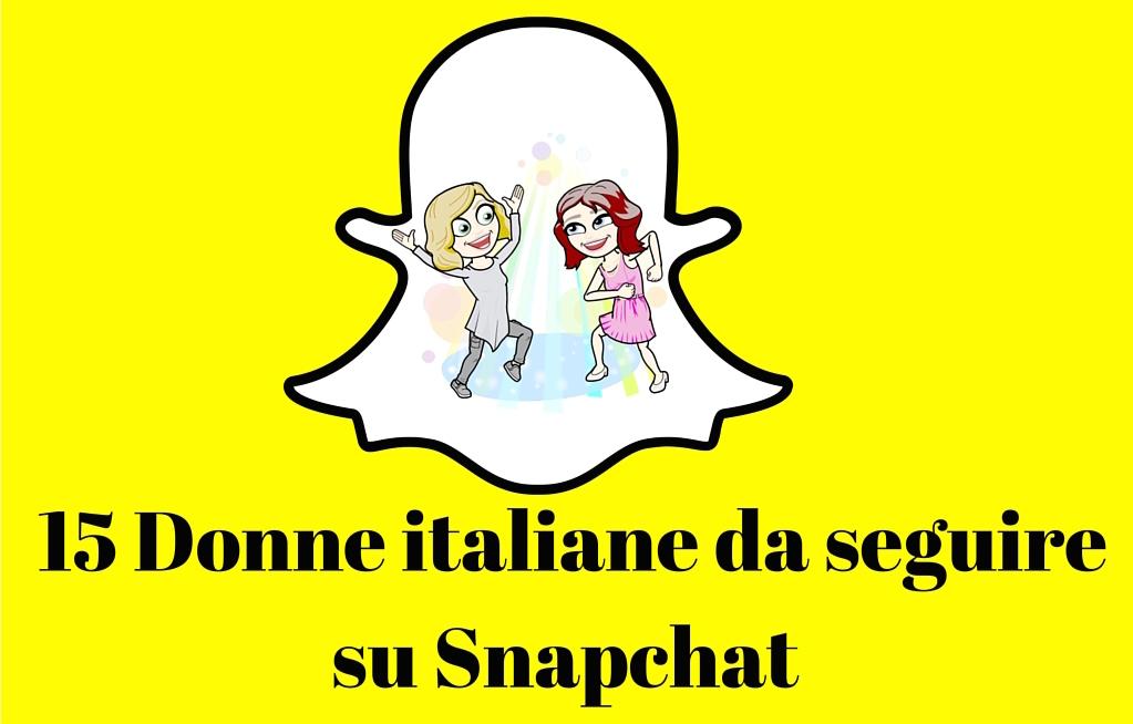 15 donne italiane da seguire su Snapchat
