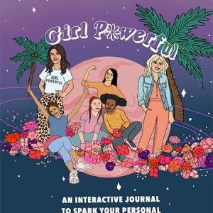 Girl Powerful™ Journal By Tedi and Sonya Serge