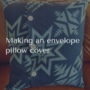 Making an envelope pillow cover (1)