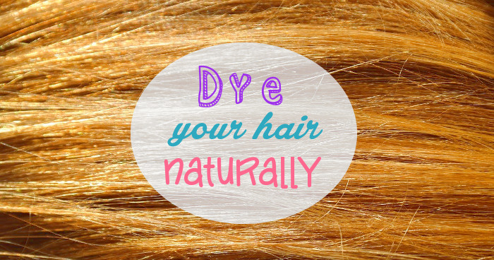 DIY Homemade Natural Hair Dye Dye Or Lighten Your Hair