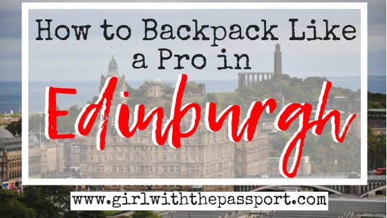 Backpacking Edinburgh: An Edinburgh Backpackers Guide to Saving Money in Scotland.