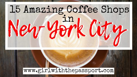 Best Coffee NYC: 15 Best Coffee Shops NYC - Girl With The