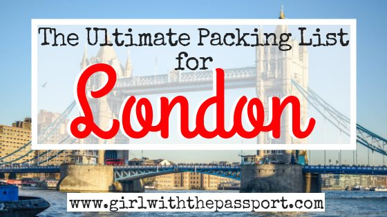 0215d909565 The Perfect London Packing List - Girl With The Passport