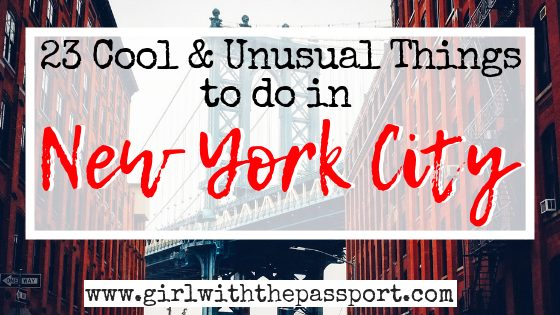 23 Cool and Unusual Things to do in New York City - Girl With The