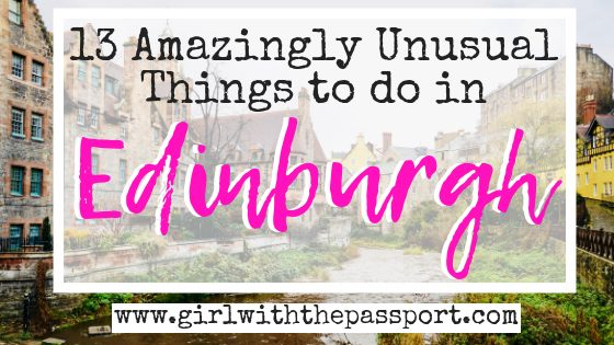 13 Awesomely Unusual Things to do in Edinburgh