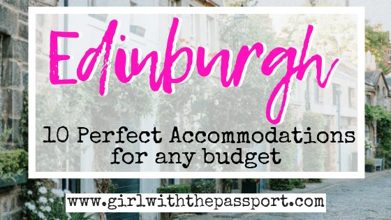 The Ultimate Edinburgh Accommodation Guide