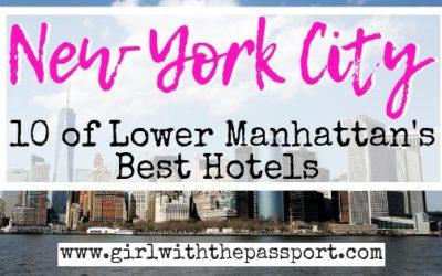Lower Manhattan Hotels: 10 of the Best Hotels in Lower Manhattan