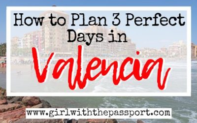The Perfect 3 Days in Valencia Itinerary