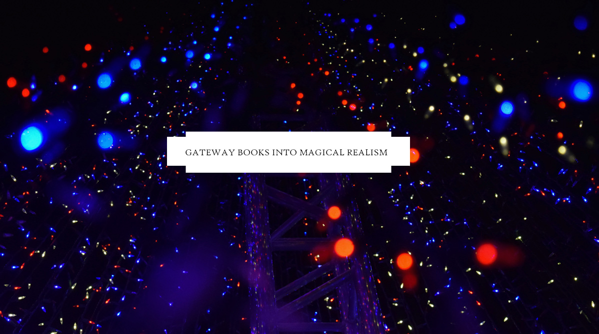 Gateway Books To Magical Realism
