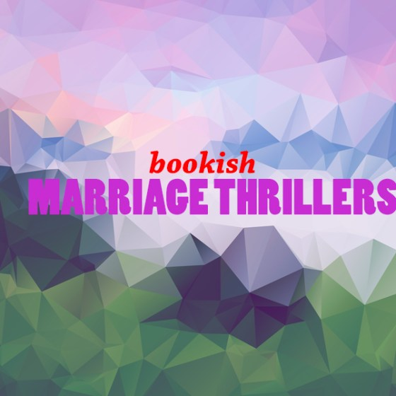 Bookish Marriage Thrillers
